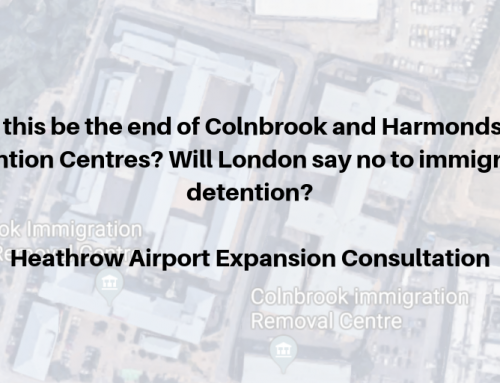 Could this be the end of Colnbrook and Harmondsworth detention centres? Heathrow Airport Expansion Consultation