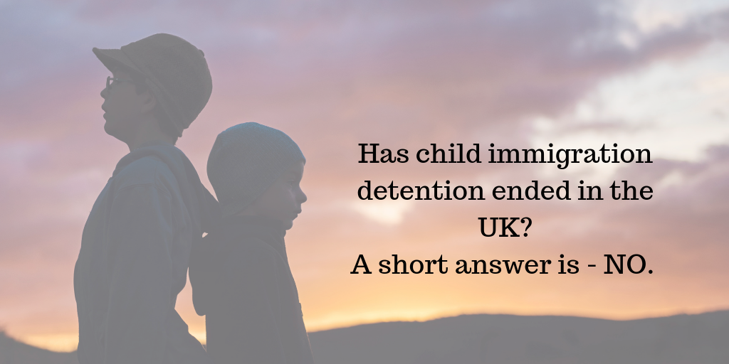 Has child immigration detention ended in the UK?