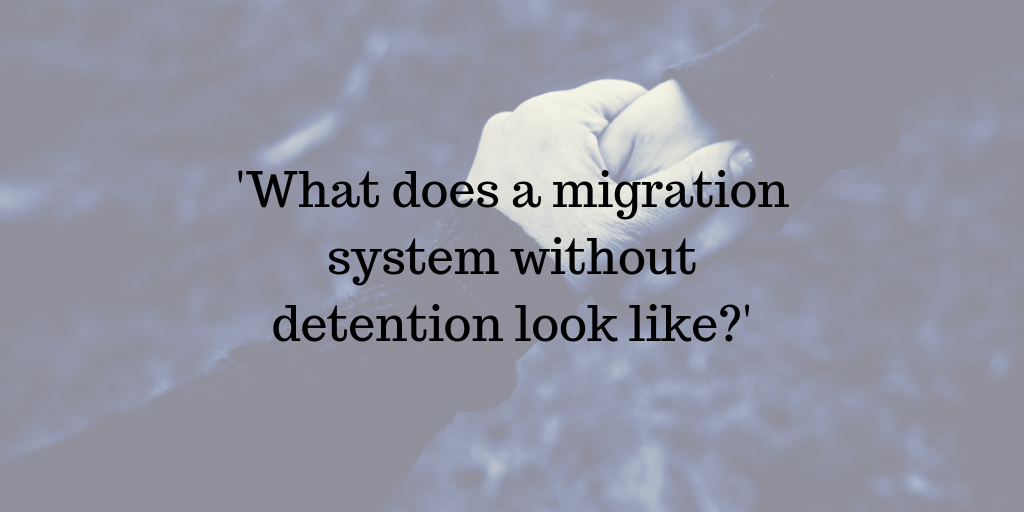 'What does a migration system without detention look like?' ATD blog series